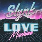 Slynk – Love Machine