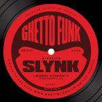 Ghetto Funk Presents: Slynk