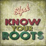 Slynk - Know Your Roots